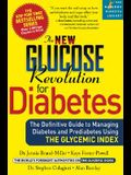 The New Glucose Revolution for Diabetes: The Definitive Guide to Managing Diabetes and Prediabetes Using the Glycemic Index