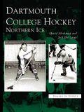 Dartmouth College Hockey: Northern Ice