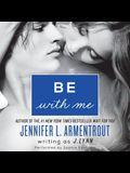 Be with Me Lib/E