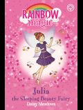 Rainbow Magic: Julia the Sleeping Beauty Fairy: The Fairytale Fairies Book 1