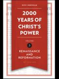 2,000 Years of Christ's Power, Volume 3: Renaissance and Reformation