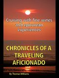 Chronicles of a Traveling Aficionado: Cruising with Fine Wines and Epicurean Experiences