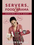 Servers, Food & Drama: Serving Isn't Easy