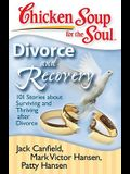 Chicken Soup for the Soul: Divorce and Recovery: 101 Stories about Surviving and Thriving After Divorce