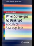 When Sovereigns Go Bankrupt: A Study on Sovereign Risk