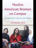 Muslim American Women on Campus: Undergraduate Social Life and Identity