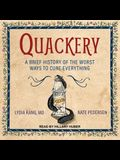 Quackery Lib/E: A Brief History of the Worst Ways to Cure Everything