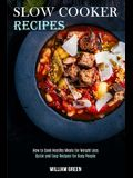 Slow Cooker Recipes: How to Cook Healthy Meals for Weight Loss (Quick and Easy Recipes for Busy People)