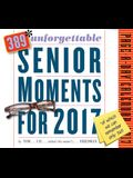 389* Unforgettable Senior Moments Page-A-Day Calendar 2017: *of Which We Can Only Remember 365!