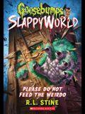 Please Do Not Feed the Weirdo (Goosebumps Slappyworld #4), 4