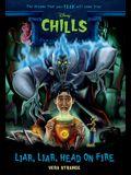 Liar, Liar, Head on Fire (Disney Chills: Book Five)