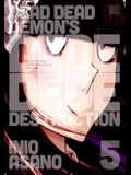 Dead Dead Demon's Dededede Destruction, Vol. 5