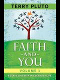 Faith and You Volume 1: Essays on Faith in Everyday Life