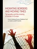 Migrating Borders and Moving Times: Temporality and the Crossing of Borders in Europe