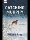 Catching Murphy