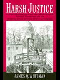 Harsh Justice: Criminal Punishment and the Widening Divide Between America and Europe