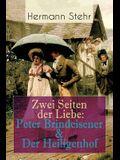 Zwei Seiten der Liebe: Peter Brindeisener & Der Heiligenhof: Zwei Sichtweisen, eine Liebesgeschichte