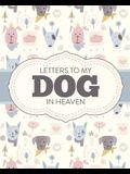 Letters To My Dog In Heaven: Pet Loss Grief - Heartfelt Loss - Bereavement Gift - Best Friend - Poochie