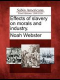 Effects of Slavery on Morals and Industry.