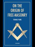 On the origin of free-masonry: followed by an article by W. L. Wilmshurts: Freemasonry In Relation To The Ancient Mysteries