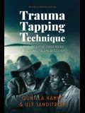 Trauma Tapping Technique: A Tool for PTSD, Stress Relief, and Emotional Trauma Recovery