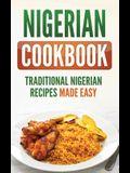 Nigerian Cookbook: Traditional Nigerian Recipes Made Easy