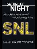 Saturday Night: A Backstage History of Saturday Night Live