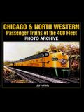 Chicago & North Western Passenger Trains of the 400 Fleet: Photo Archive