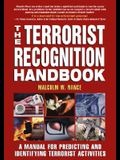 The Terrorist Recognition Handbook: A Manual for Predicting and Identifying Terrorist Activities