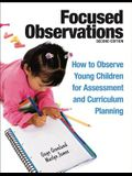 Focused Observations: How to Observe Young Children for Assessment and Curriculum Planning [With 2 CD-ROMs]