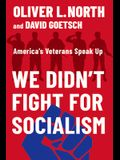 We Didn't Fight for Socialism: America's Veterans Speak Up