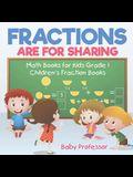 Fractions are for Sharing - Math Books for Kids Grade 1 - Children's Fraction Books