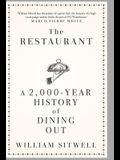 The Restaurant: A 2,000-Year History of Dining Out -- The American Edition