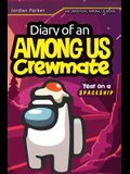 A Diary of an Among Us Crewmates Year on A Spaceship: An Unofficial Among Us Novel
