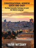 Conversational Hebrew Quick and Easy: The Most Innovative and Revolutionary Technique to Learn the Hebrew Language