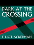 Dark at the Crossing Lib/E
