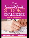The Ultimate Soduku Challenge (Hard Puzzles) Vol 3: Books On Sudoku Edition