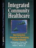 Integrated Community Healthcare: Second Generation Strategies for Developing Provider Networks