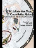 Dakota/Lakota Star Map Constellation Guidebook: An Introduction to D(L)akota Star Knowledge