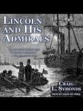 Lincoln and His Admirals Lib/E