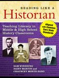 Reading Like a Historian: Teaching Literacy in Middle and High School History Classrooms--Aligned with Common Core State Standards
