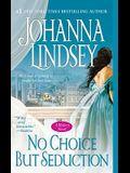 No Choice But Seduction, 9: A Malory Novel