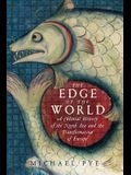 The Edge of the World: A Cultural History of the North Sea and the Transformation of Europe