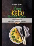 Easy Keto Breakfast Recipes: Simple And Tasty Ketogenic Breakfast Recipes
