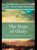 The Hope of Glory: A Devotional Guide for Older Adults