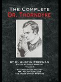 The Complete Dr. Thorndyke - Volume IX: The Stoneware Monkey Mr. Polton Explains and The Jacob Street Mystery