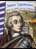 James Oglethorpe: Not for Self, But for Others