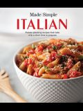 Made Simple Italian: Palate-Pleasing Recipes That Take Only a Short Time to Prepare