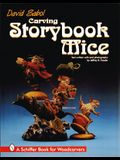 Carving Storybook Mice: A Schiffer Book for Woodcarvers