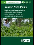 Invasive Alien Plants: Impacts on Development and Options for Management